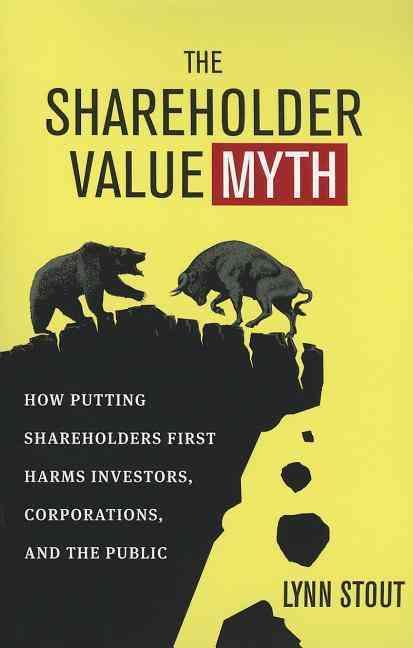 The Shareholder Value Myth By Stout, Lynn